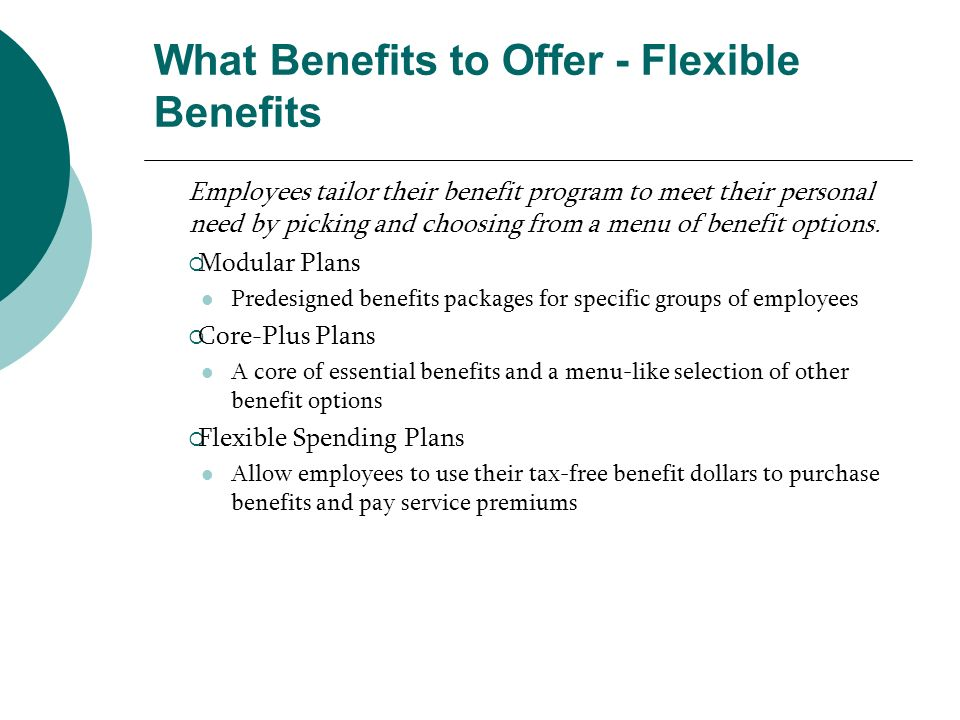 What Benefits to Offer - Flexible Benefits