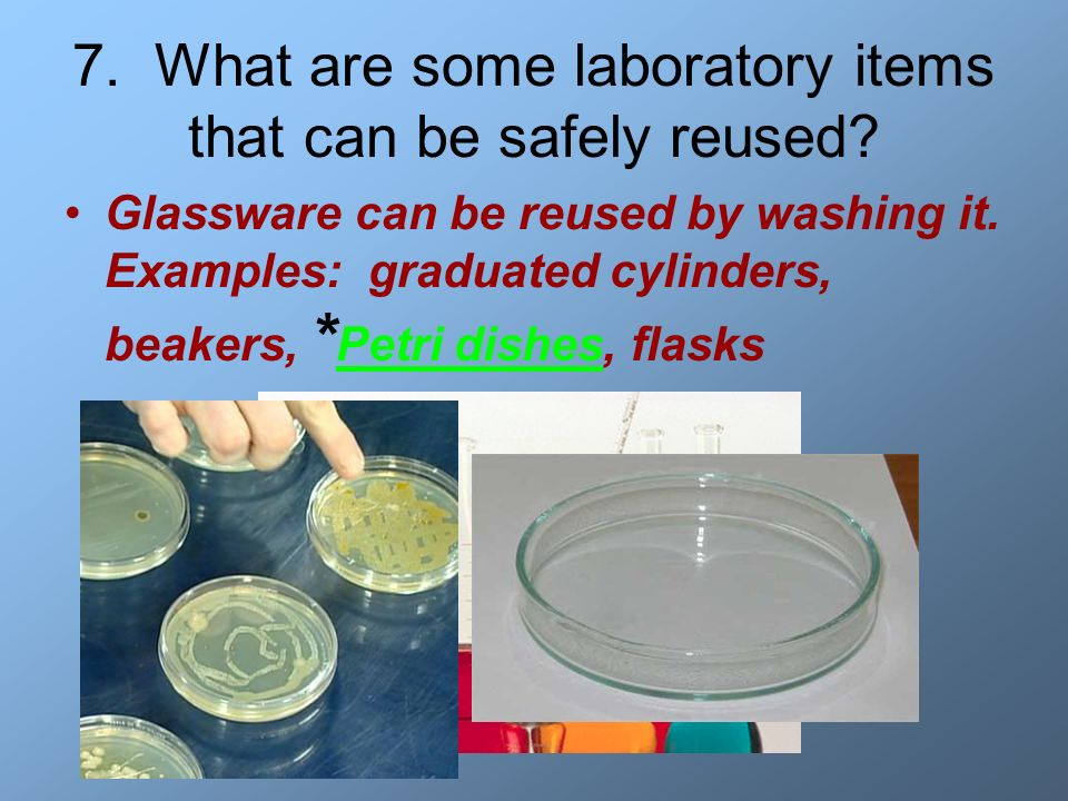 7. What are some laboratory items that can be safely reused