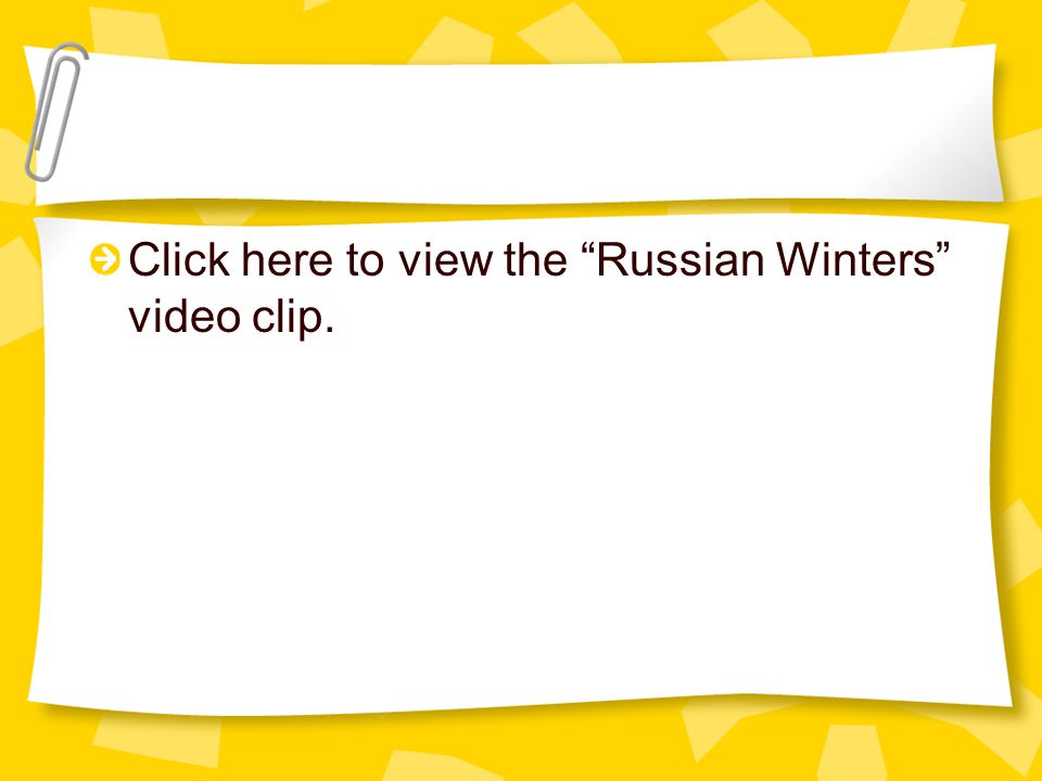 Click here to view the Russian Winters video clip.