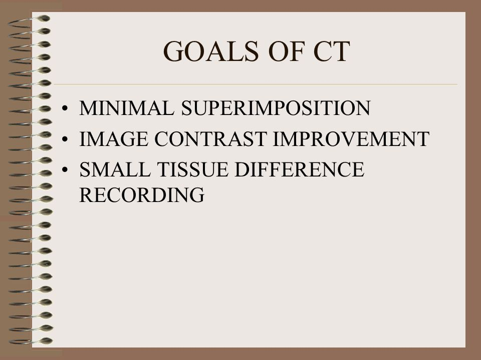 GOALS OF CT MINIMAL SUPERIMPOSITION IMAGE CONTRAST IMPROVEMENT