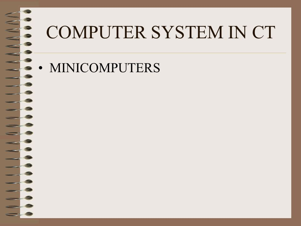 COMPUTER SYSTEM IN CT MINICOMPUTERS