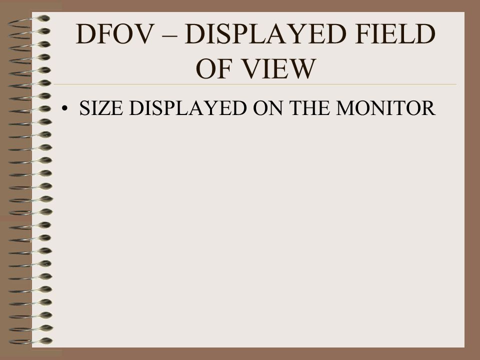 DFOV – DISPLAYED FIELD OF VIEW