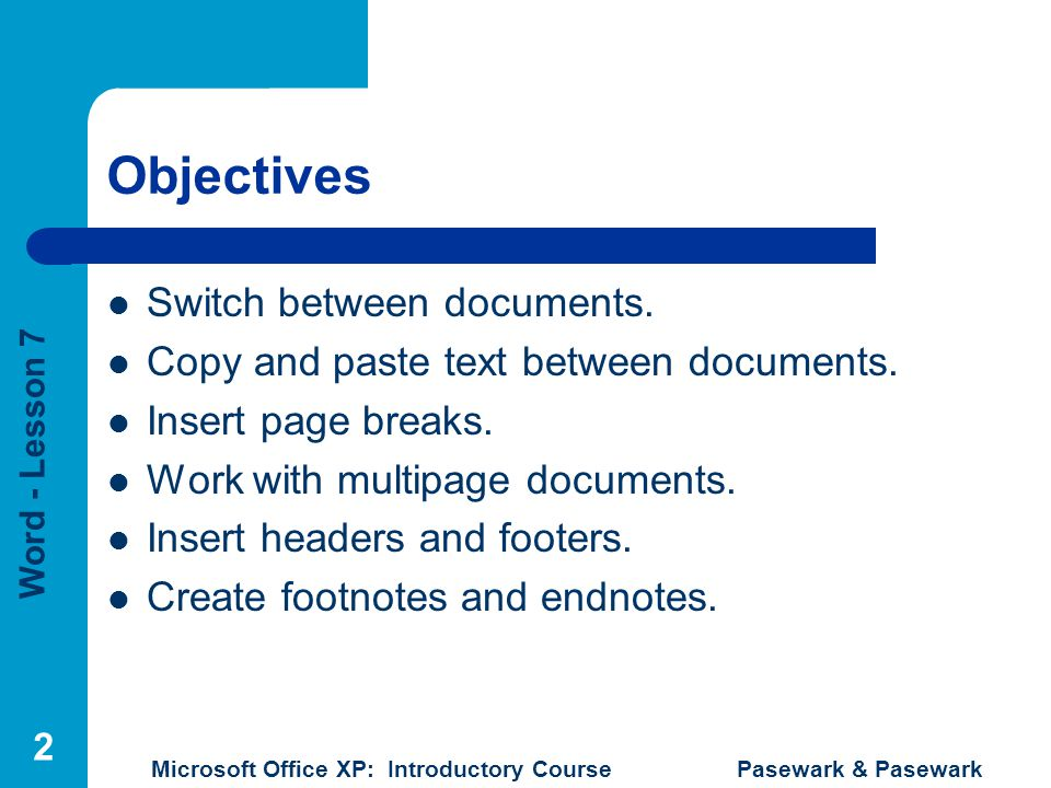 Objectives Switch between documents.
