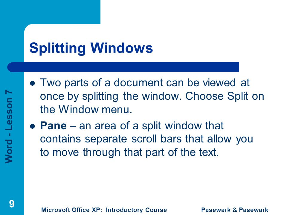 Splitting Windows Two parts of a document can be viewed at once by splitting the window. Choose Split on the Window menu.