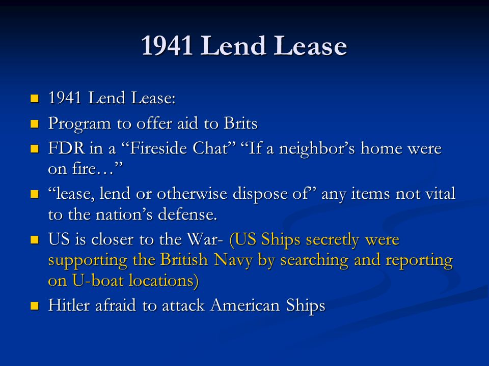 1941 Lend Lease 1941 Lend Lease: Program to offer aid to Brits