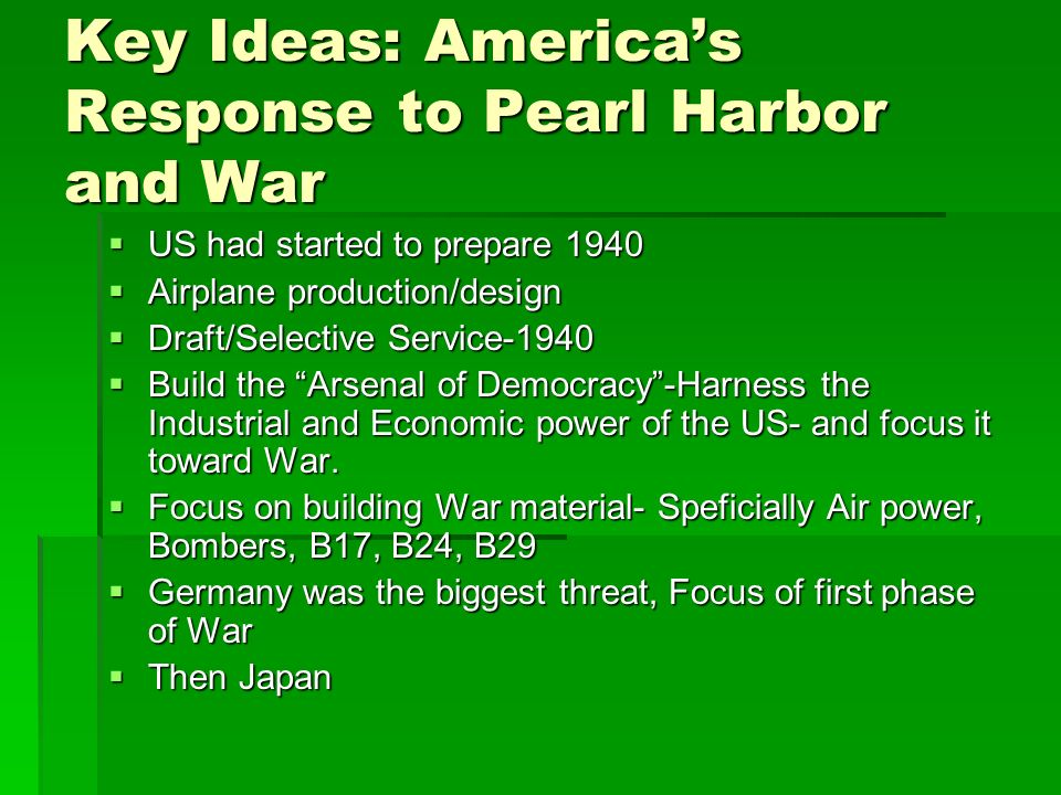 Key Ideas: America's Response to Pearl Harbor and War
