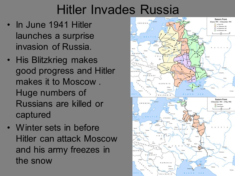 Hitler Invades Russia In June 1941 Hitler launches a surprise invasion of Russia.