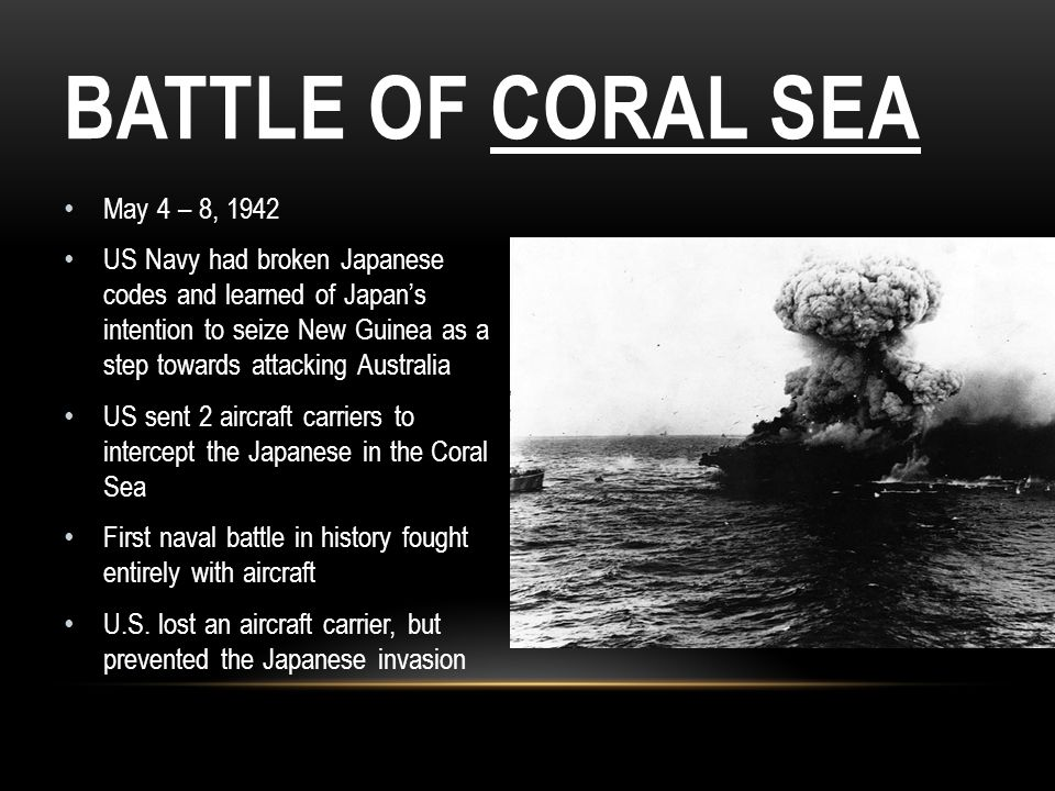 Battle of Coral Sea May 4 – 8, 1942