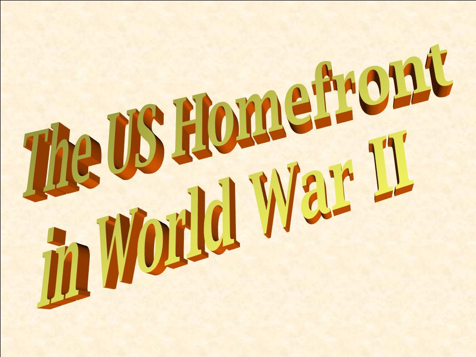The US Homefront in World War II