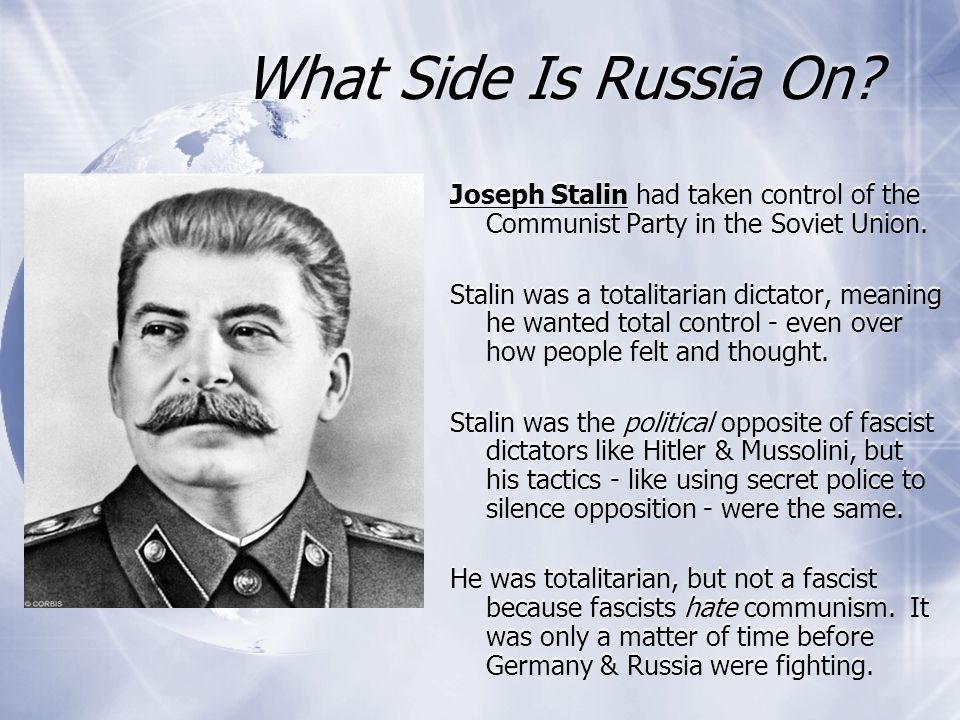 What Side Is Russia On Joseph Stalin had taken control of the Communist Party in the Soviet Union.