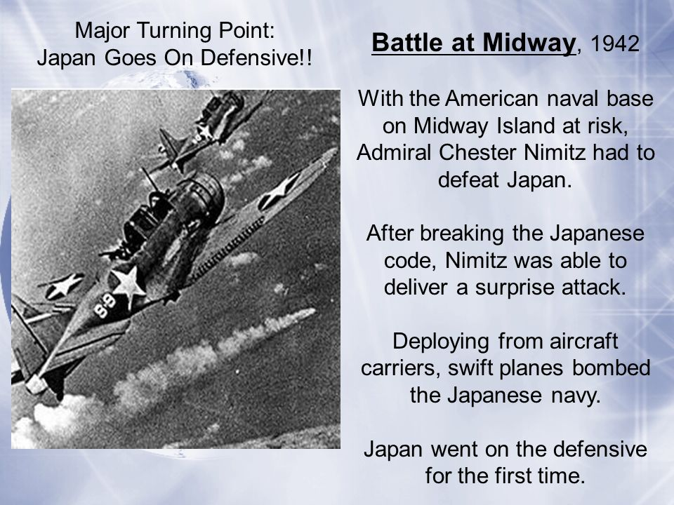 Battle at Midway, 1942 Major Turning Point: Japan Goes On Defensive!!