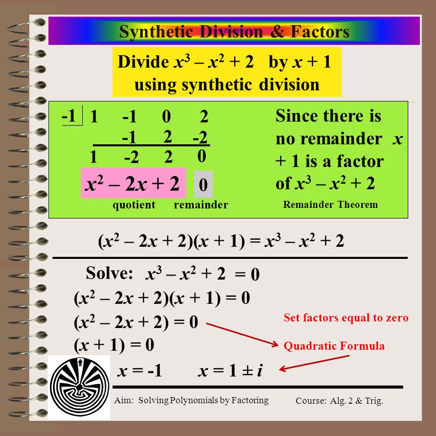 Synthetic Division & Factors