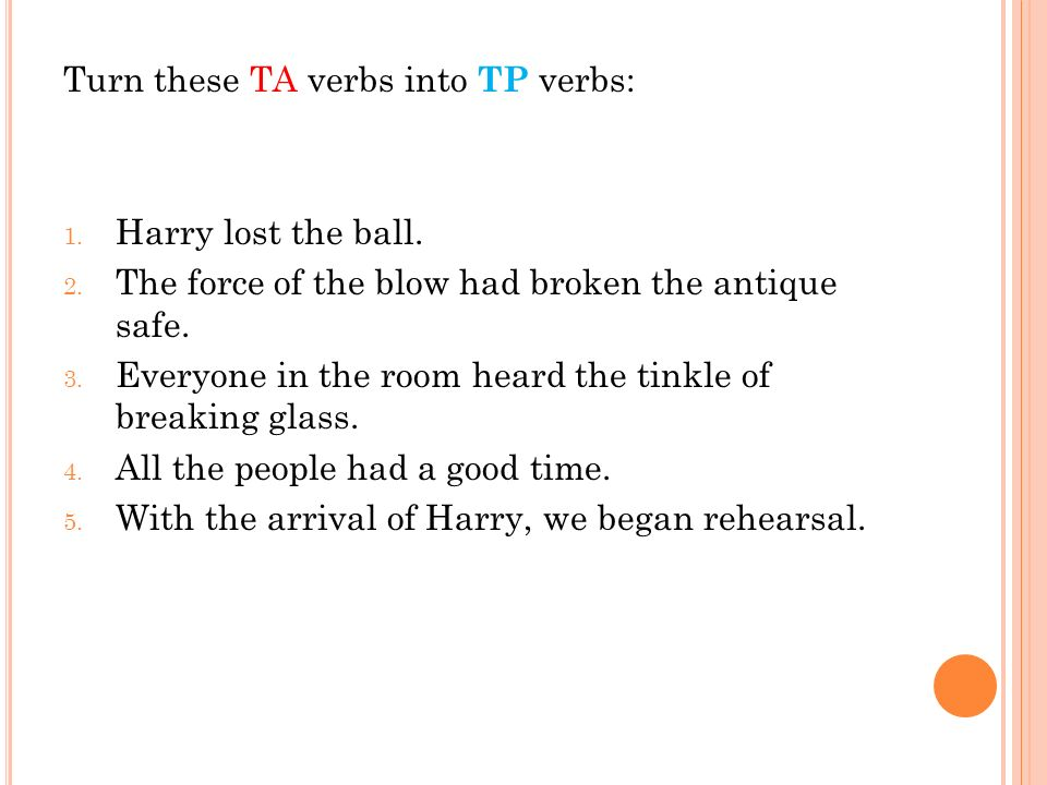 Turn these TA verbs into TP verbs: