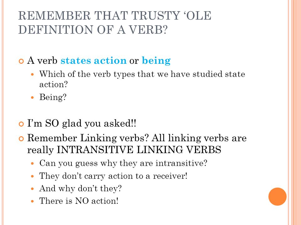 REMEMBER THAT TRUSTY 'OLE DEFINITION OF A VERB