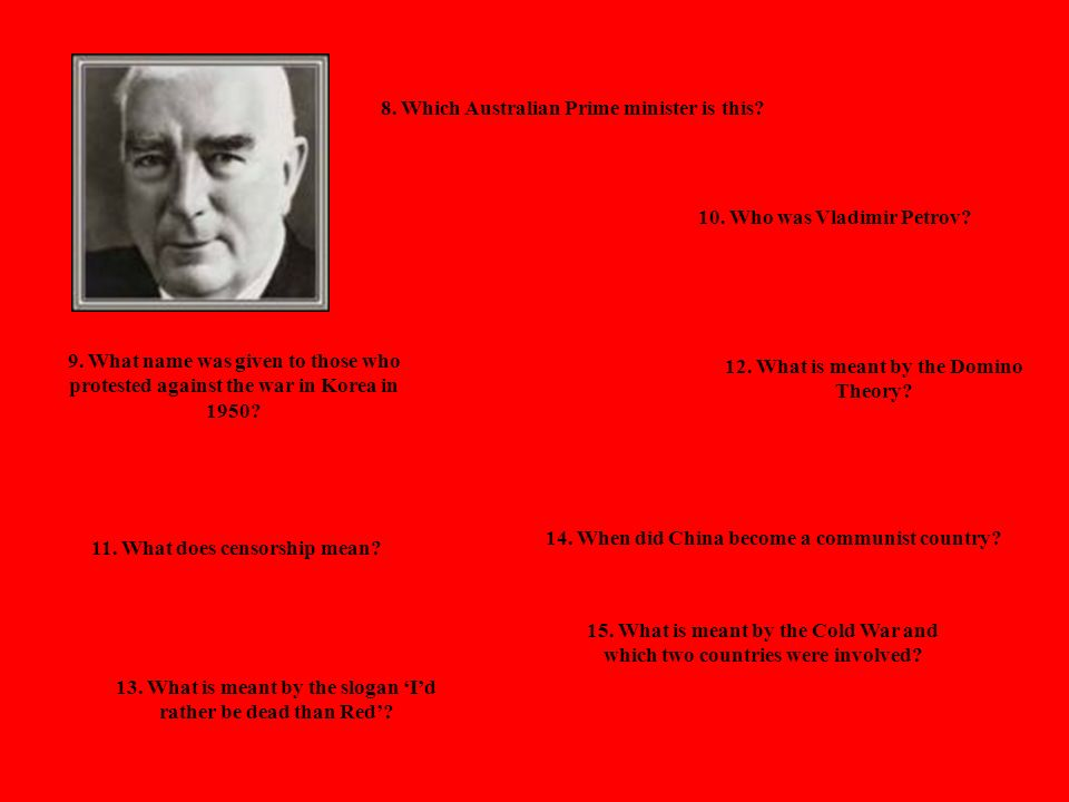8. Which Australian Prime minister is this Robert Menzies
