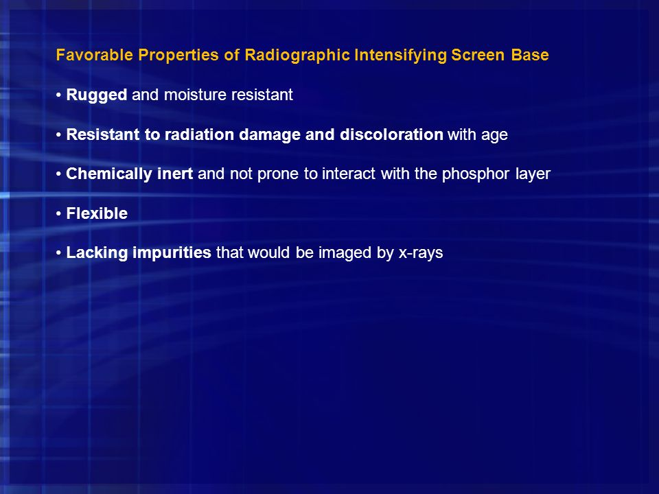 Favorable Properties of Radiographic Intensifying Screen Base