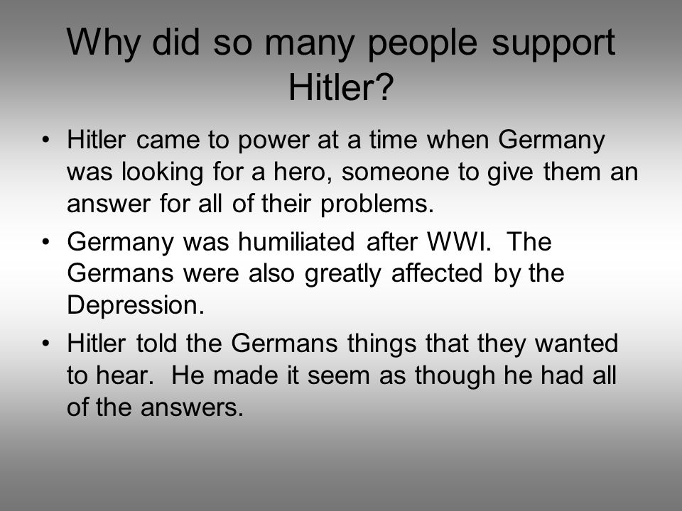 Why did so many people support Hitler