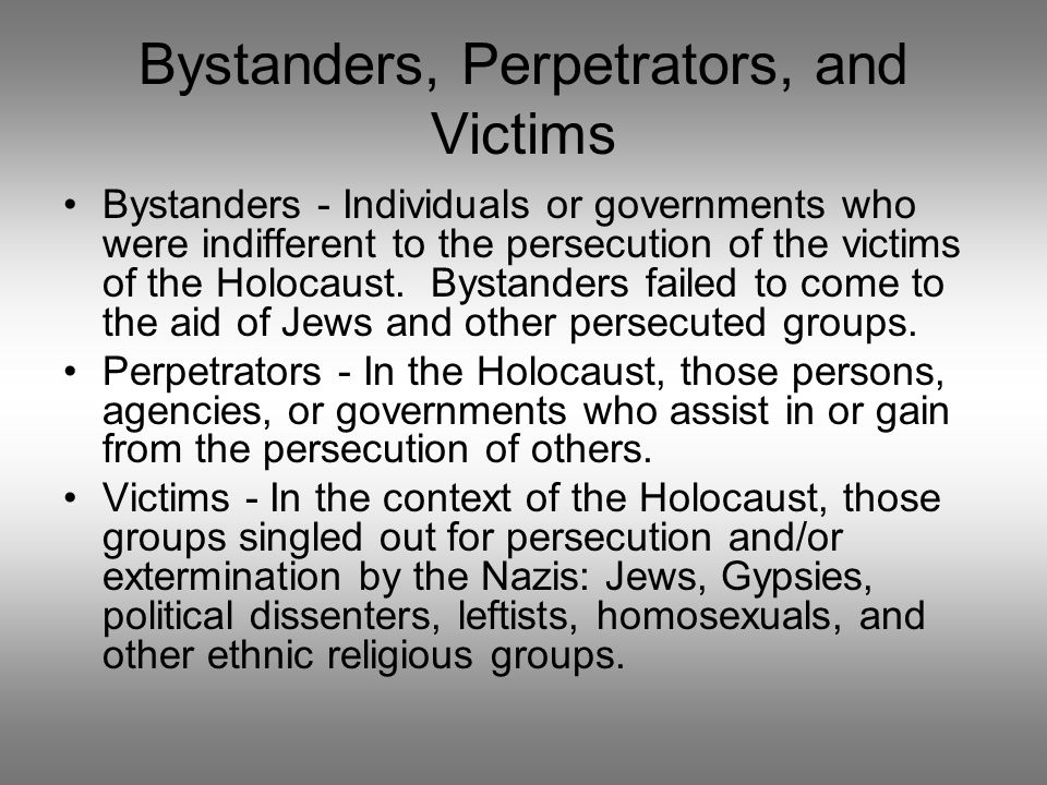 Bystanders, Perpetrators, and Victims