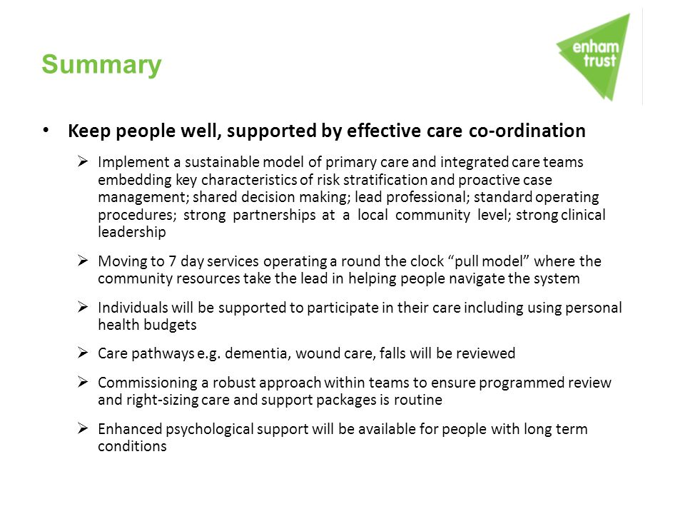 Summary Keep people well, supported by effective care co-ordination