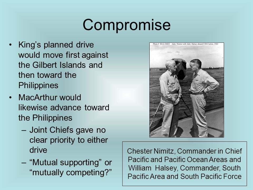 Compromise King's planned drive would move first against the Gilbert Islands and then toward the Philippines.