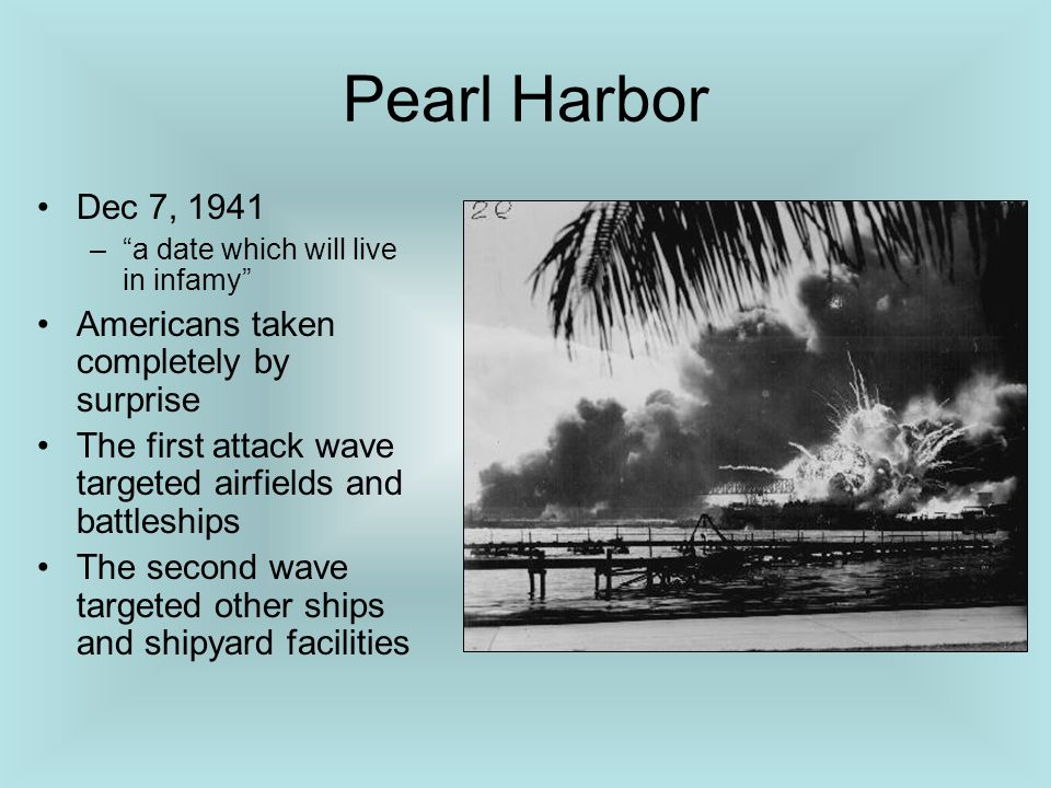 Pearl Harbor Dec 7, 1941 Americans taken completely by surprise