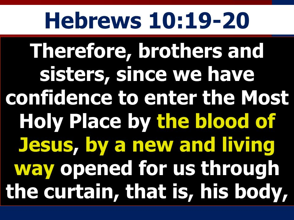 Hebrews 10:19-20