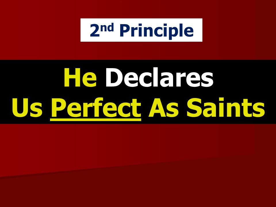 He Declares Us Perfect As Saints