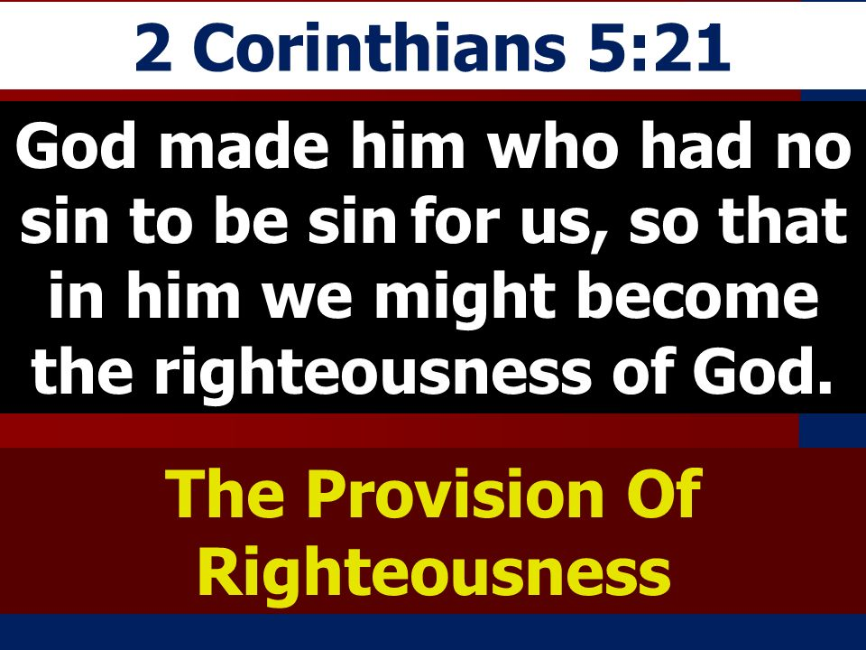 The Provision Of Righteousness