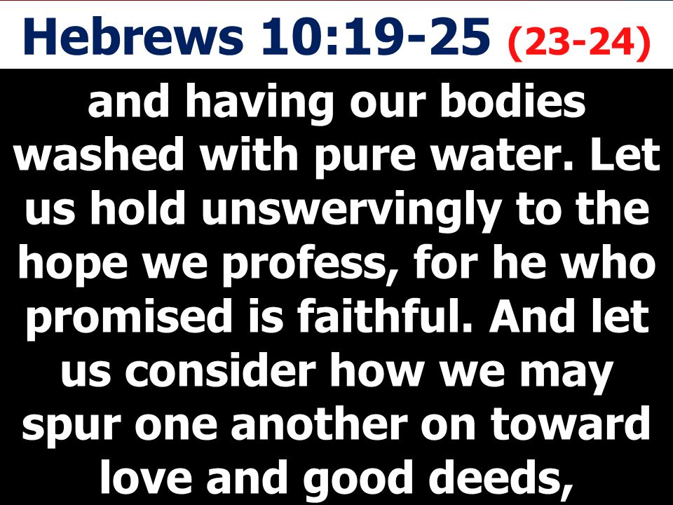Hebrews 10:19-25 (23-24)