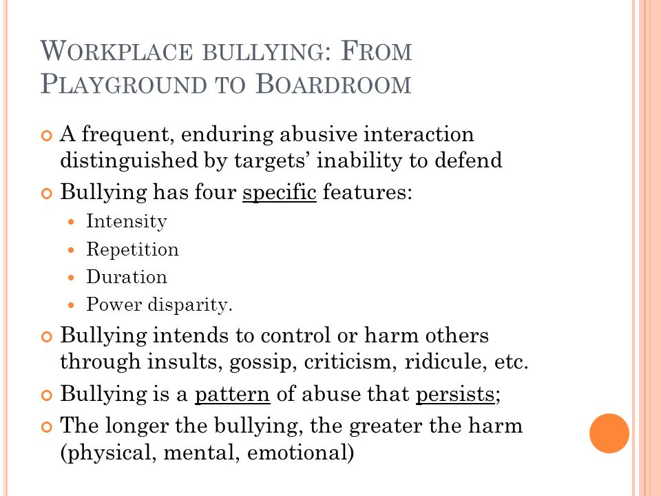 Workplace bullying: From Playground to Boardroom