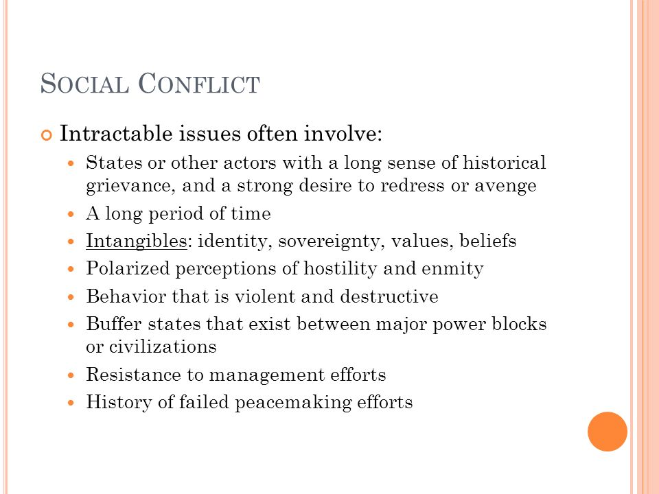 Social Conflict Intractable issues often involve: