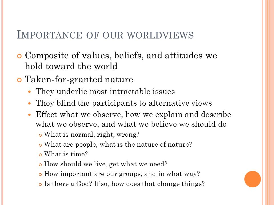 Importance of our worldviews