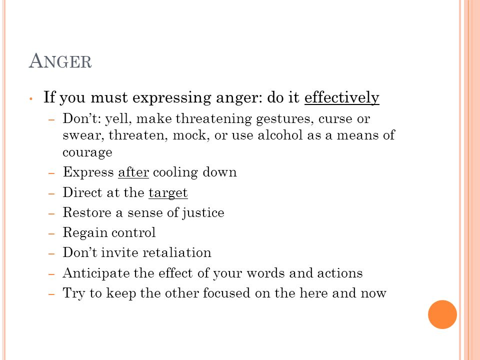 Anger If you must expressing anger: do it effectively