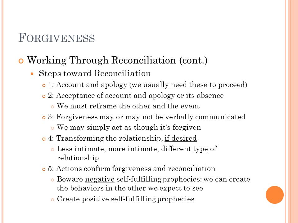 Forgiveness Working Through Reconciliation (cont.)