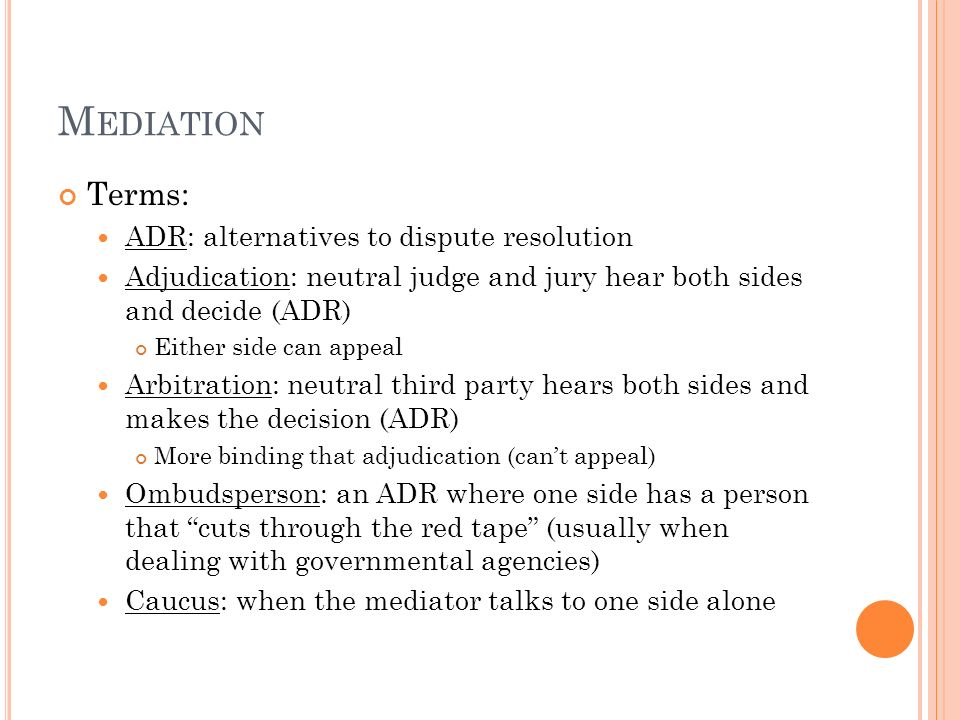 Mediation Terms: ADR: alternatives to dispute resolution