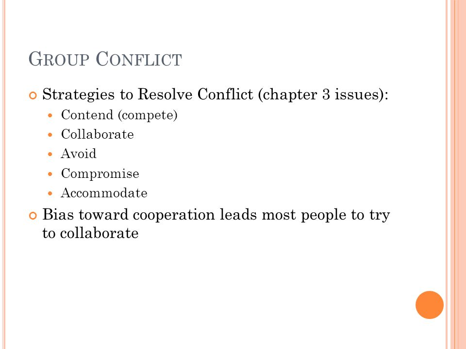 Group Conflict Strategies to Resolve Conflict (chapter 3 issues):