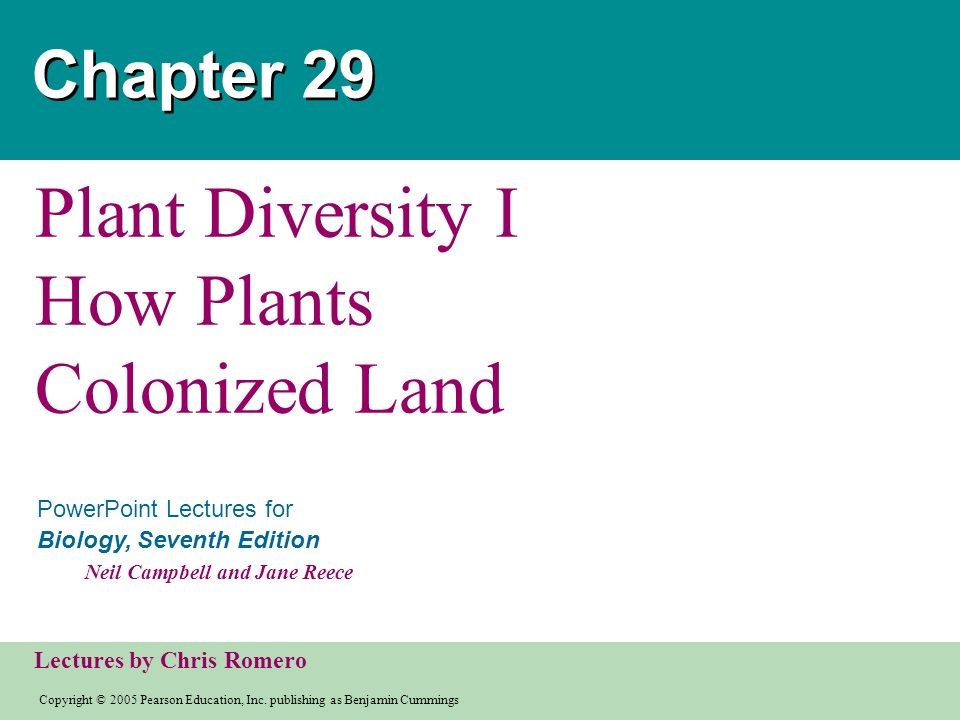 Plant Diversity I How Plants Colonized Land