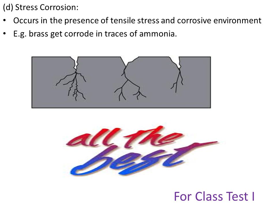 For Class Test I (d) Stress Corrosion: