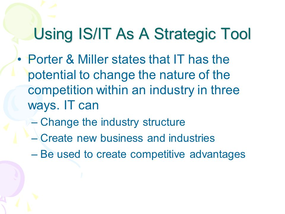 Using IS/IT As A Strategic Tool