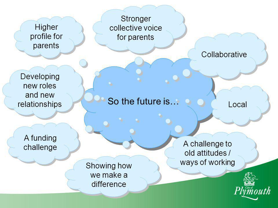 So the future is… Stronger collective voice for parents