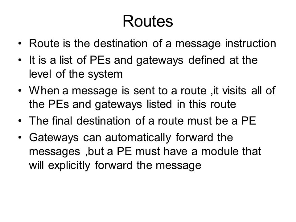 Routes Route is the destination of a message instruction