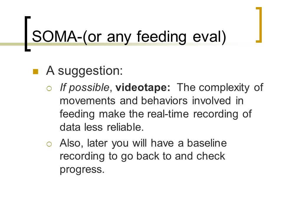 SOMA-(or any feeding eval)