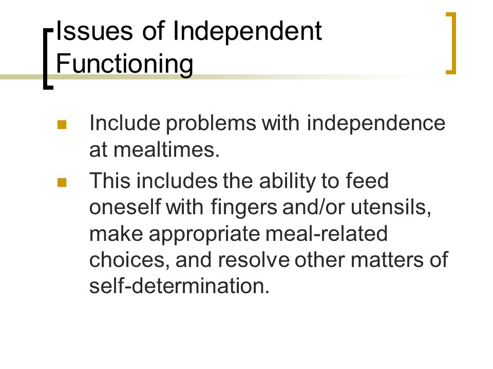 Issues of Independent Functioning