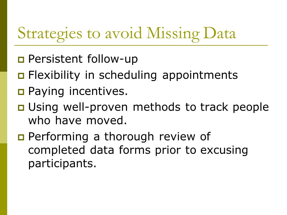 Strategies to avoid Missing Data