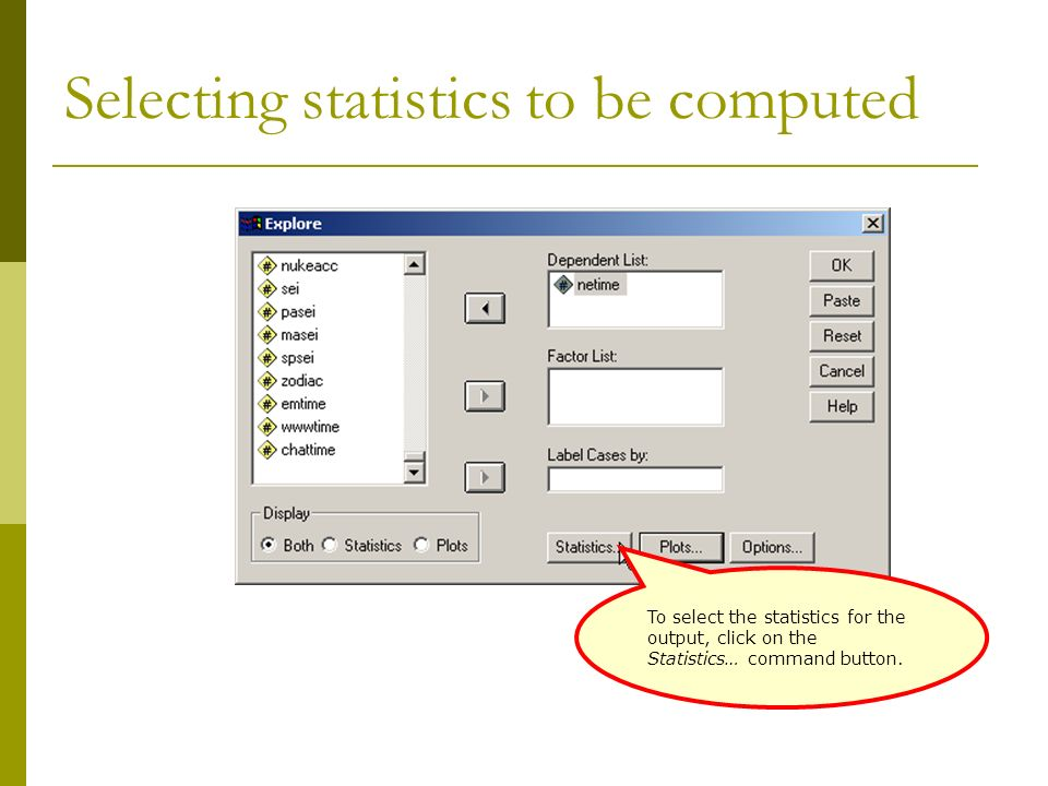 Selecting statistics to be computed