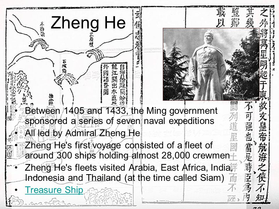 Zheng He Between 1405 and 1433, the Ming government sponsored a series of seven naval expeditions. All led by Admiral Zheng He.