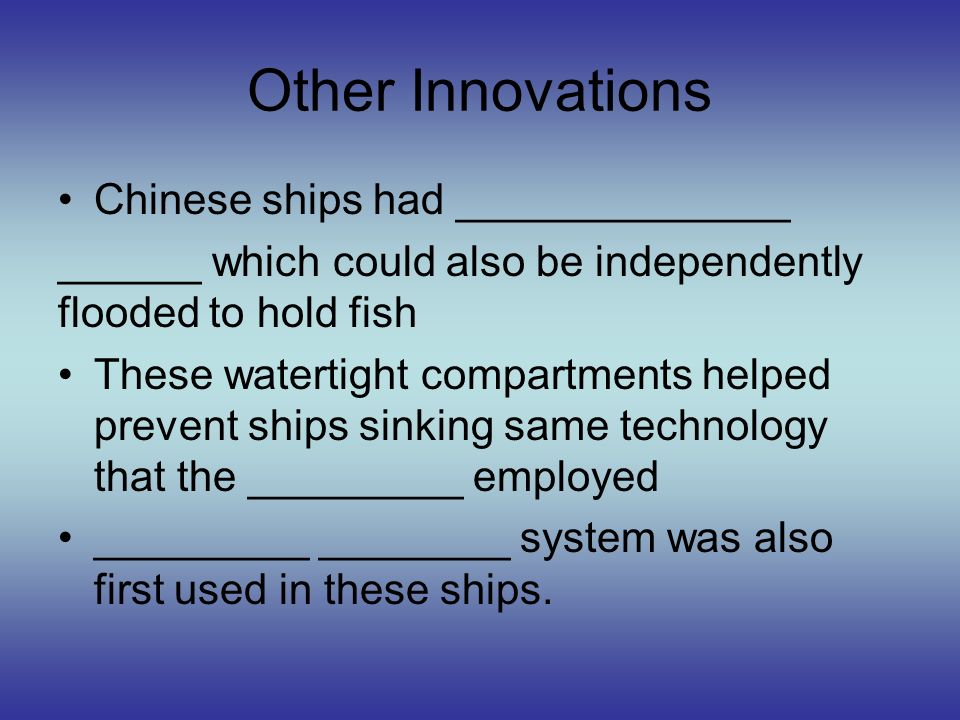 Other Innovations Chinese ships had ______________