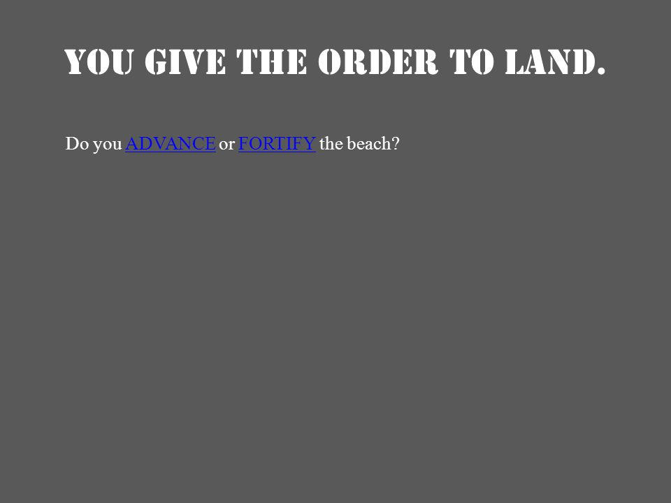 YOU GIVE THE ORDER TO LAND.