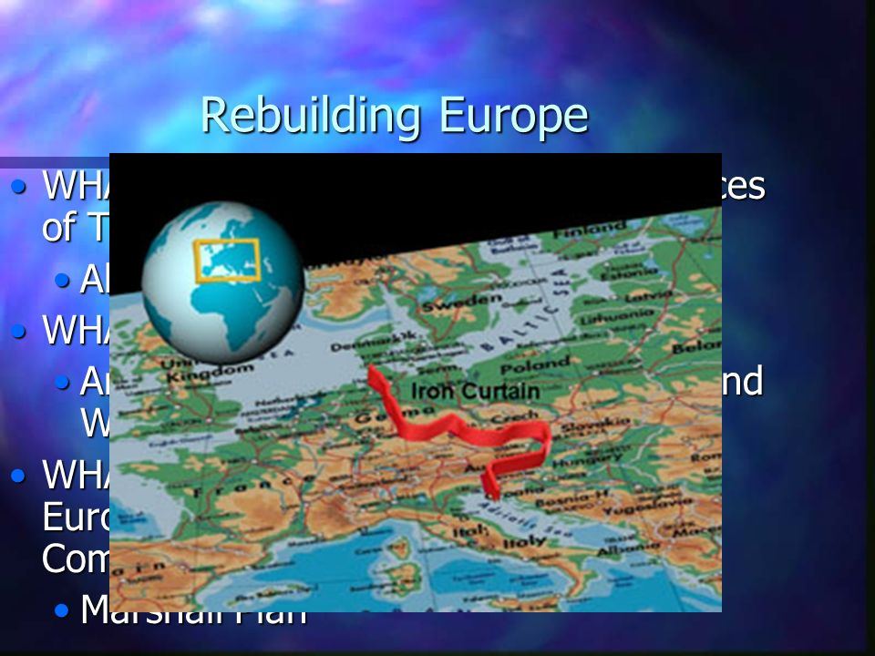 Rebuilding Europe WHAT does USSR gain at the conferences of Tehran, Yalta and Potsdam Allowed to dominate Eastern Europe.