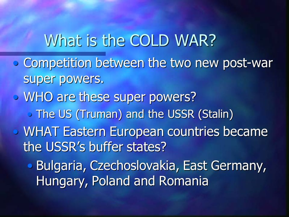What is the COLD WAR Competition between the two new post-war super powers. WHO are these super powers